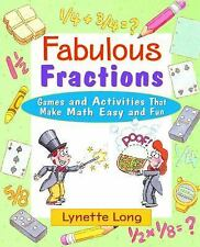 Fabulous Fractions : Games and Activities That Make Math Easy and Fun 3 by...