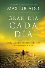Gran Dia Cada Dia : Navegando los Desafios de la Vida con Promesa y Proposito...