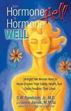 From Hormone Hell to Hormone Well: Straight Talk Women and Men Need to Know to