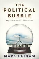 NEW The Political Bubble By Mark Latham Paperback Free Post