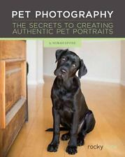 Pet Photography : Unlocking the Secrets to Creating Connection with Authentic...
