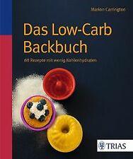 Das Low-Carb-Backbuch: 60 Rezepte mit wenig Kohlenhydrat...   Buch   Zustand gut