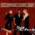Mr. President Night club (1997) [CD]