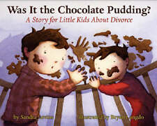 Was it the Chocolate Pudding?: A Story for Little Kids About Divorce by Sandra L