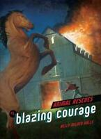 BLAZING COURAGE - HALLS, KELLY MILNER - NEW PAPERBACK BOOK