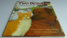 Two Bobbies by Kirby Larson & Mary Nethery, Hardback 1980 Illustrated