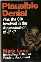 Plausible Denial: Was the CIA Involved in the Assassination of JFK? by Mark Lane