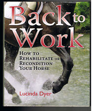Back to Work:How to Rehabilitate or Recondition,Lucinda Dyer[HCDJ,2007]BRAND NEW