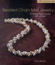 Beaded Chain Mail Jewelry : Timeless Techniques with a Twist by Dylon Whyte...