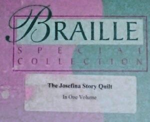 The Josefina Story Quilt by Eleanor Coerr - in Braille for the Blind Children