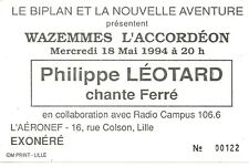 RARE / TICKET BILLET DE CONCERT - PHILIPPE LEOTARD CHANTE LEO FERRE A LILLE 1994