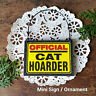 DECO Mini Sign OFFICIAL CAT HOARDER Decorative Greetings Decoration Gag Gift USA