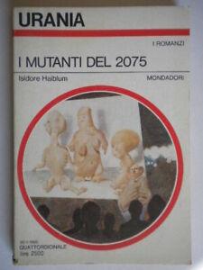 I mutanti del 2075haiblum isidoreMondadoriurania988 romanzo fantascienza 51