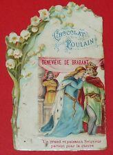 RARE CHROMO DECOUPIS CHOCOLAT POULAIN 1890-1900 gauffrée GENEVIEVE DE BRABANT