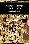 Ritual and Metaphor: Sacrifice in the Bible (Sbl - Resources for Biblical Study