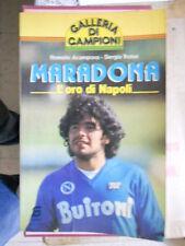 Acampora - Troise, MARADONA l'oro di Napoli - Siad edizioni 1985 Autografato