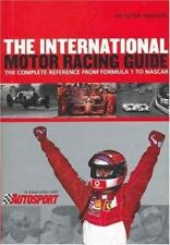 International Motor Racing Guide : From Formula 1 to Nascar by Peter Higham...
