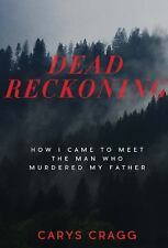 Dead Reckoning: How I Came to Meet the Man Who Murdered My Father (Paperback or