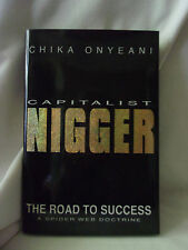 Capitalist Nigger : The Spider-Web Doctrine by Chika A. Onyeani (2000, Hardcover