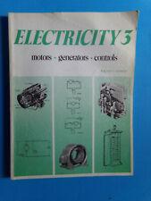 Electricity 3 : Motors Generators Controls by Thomas S. Kubala