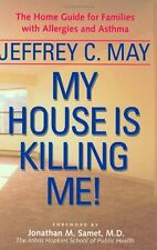 My House Is Killing Me!: The Home Guide for Families with Allergies and Asthma b