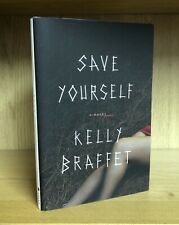 Save Yourself - Kelly Braffet (Stephen King Daughter In Law) *Signed US 1st/1st*