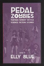 PEDAL ZOMBIES : Bikes in Space Volume 3 (Paperback, 2015) EDITED by Elly Blue