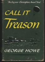 Call It Treason by George Howe 1949 1st edition Dust Jacket World War II Stories