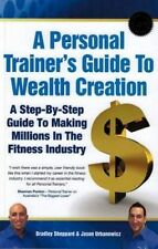 A Personal Trainer's Guide to Wealth Creation by Bradley Sheppard LIKE NEW L2128