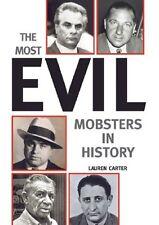 The Most Evil Mobsters in History - 1st PRINT HC w/DJ 2004 Capone, Moran, Gotti