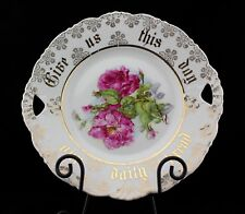 Antique Porcelain Cake Plate Victorian Red Roses Give Us Our Daily Bread Blessin