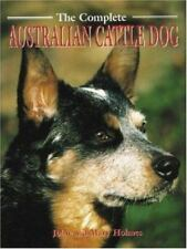 The Complete Australian Cattle Dog [Book of the Breed Series]