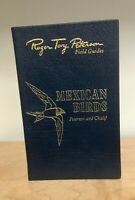 Easton Press: Mexican Birds. Roger Tory Peterson Field Guides. Illustrated