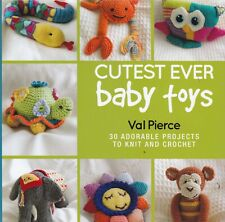 Baby Toys to Knit & Crochet Cutest Ever Hardback Book 9781742574165