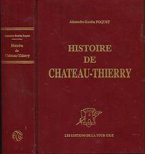 HISTOIRE DE CHATEAU THIERRY par POQUET.Relié.illustré tirage limité 300ex