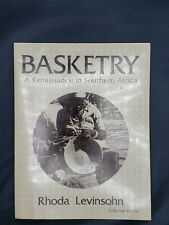 Basketry: A Renaissance In Southern Africa By Rhoda Levinsohn