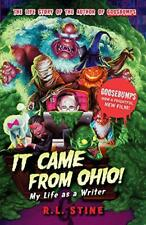 It Came from Ohio: My Life as a Writer (Goosebumps) by R. L. Stine Paperback B