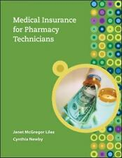 MEDICAL INSURANCE FOR PHARMACY TECHNICIANS By Newby Cynthia Excellent Condition