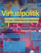 Virtualpolitik: An Electronic History of Government Media-Making in a Time of Wa
