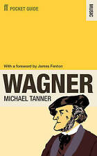 The Faber Pocket Guide to Wagner, Good Condition Book, Dr Michael Tanner, ISBN 9