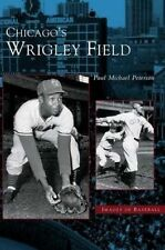 Chicago's Wrigley Field by Peterson, Paul Michael -Hcover