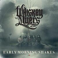 Whiskey Myers - Early Morning Shakes - UK Version (NEW CD)