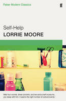 Self-Help: Faber Modern Classics, Moore, Lorrie, New