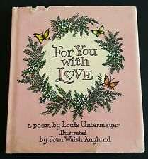 Joan Walsh Anglund Illustrated For You With Love A Poem By Louis Untermeyer 1961
