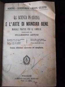 PELLEGRINO ARTUSI - LA SCIENZA IN CUCINA E L'ARTE DI MANGIAR BENE SALANI. 1921