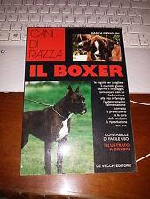 IL BOXER CANI DI RAZZA BIANCA FROSOLINI DE VECCHI EDITORE brossurato 1998