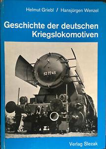 Geschichte der deutschen Kriegslokomotiven Reihe 52 und Reihe 42 H. Griebl 1971
