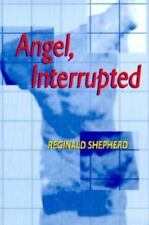 Angel Interrupted (Pitt Poetry Series) by Shepherd, Reginald