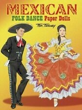 Mexican Folk Dance Paper Dolls (Dover Paper Dolls) - New Book Tierney