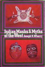 INDIAN MASKS & MYTHS OF THE WEST - JOSEPH H. WHERRY
